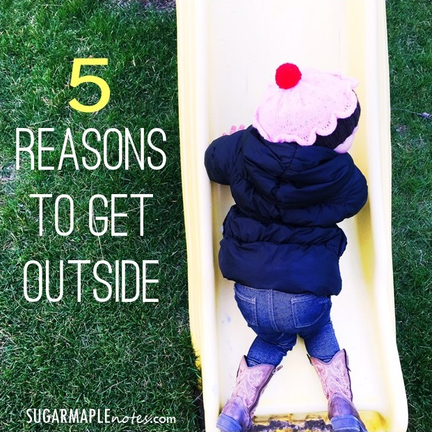 5 Reasons To Get Outside
