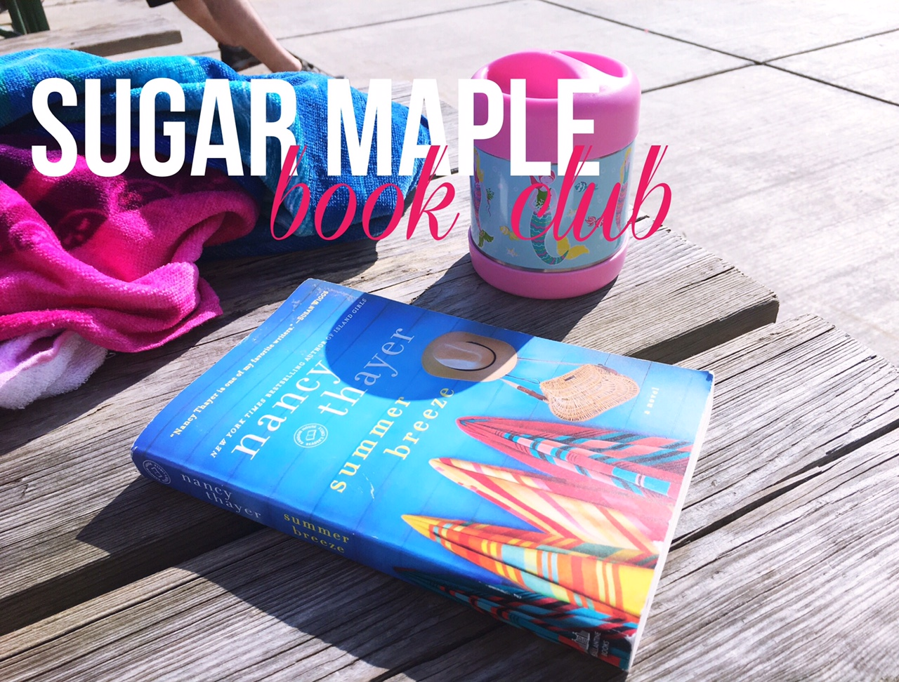 SUGAR MAPLE book club -Summer Breeze by Nancy Thayer - A book club for busy moms (2)